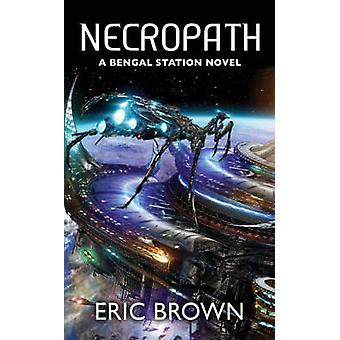 Necropath by Eric Brown - 9781844166497 Book