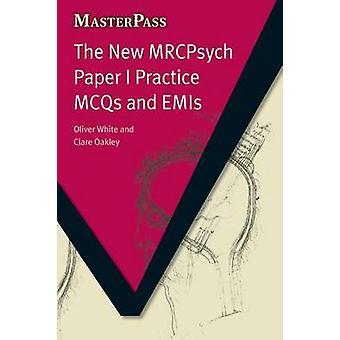 O novo MRCPsych MCQs prática e EMIs por Oliver White - CIA de papel eu