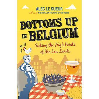 Bottoms Up en Belgique - cherche les grands moments des terres basses par Al