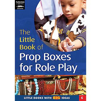 The Little Book of Prop Boxes for Role Play - Little Books with Big Id