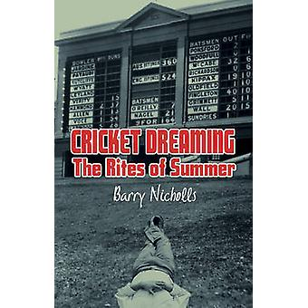 Cricket Dreaming - The Rites of Summer by Barry Nicholls - 97819212218