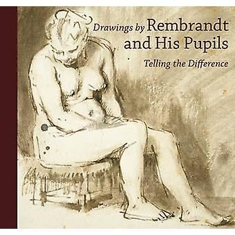Drawings by Rembrandt and His Pupils - Telling the Difference by Holm