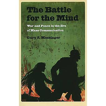 The Battle for the Mind - War and Peace in the Era of Mass Communicati