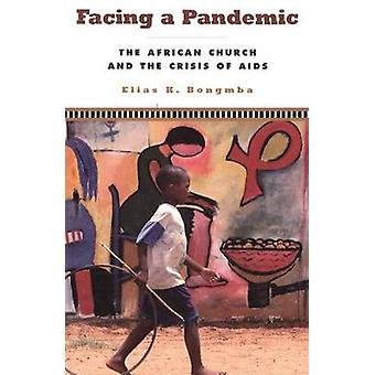 Facing a Pandemic - The African Church and the Crisis of Aids by Elias