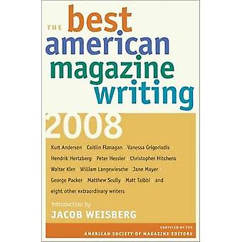 The Best American Magazine Writing - 2008 by The American Society of M
