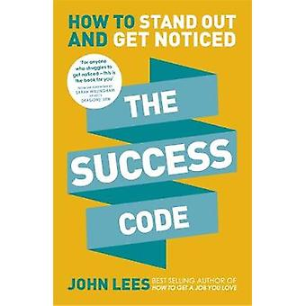 The Success Code - How to Stand Out and Get Noticed by John Lees - 978