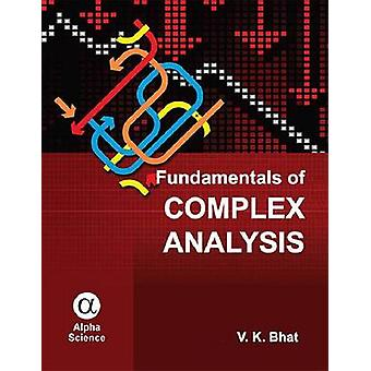 Fundamentals of Complex Analysis by V. K. Bhat - 9781783322732 Book