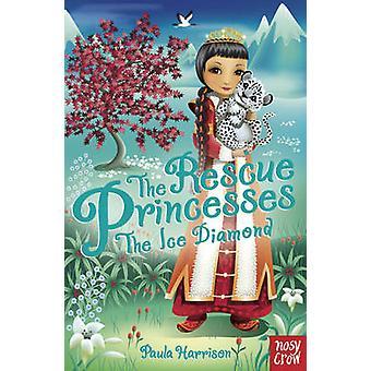 Rescue Princesses - The Ice Diamond by Paula Harrison - Sharon Tancred