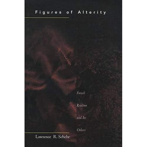 Figures of Alterity  French Realism and Its Others