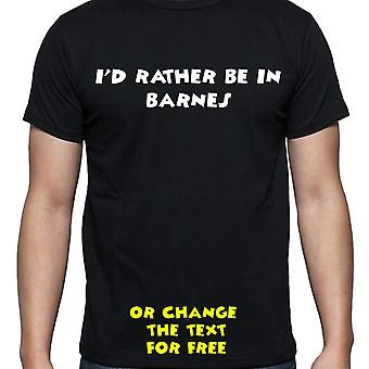 I'd Rather Be In Barnes Black Hand Printed T shirt