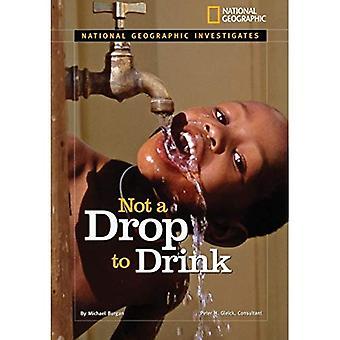 Non una goccia da bere: acqua per un mondo assetato (National Geographic indaga)