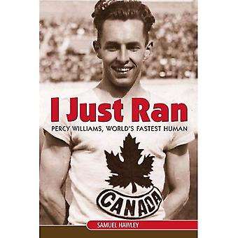 I Just Ran: Percy Williams, World's Fastest Human