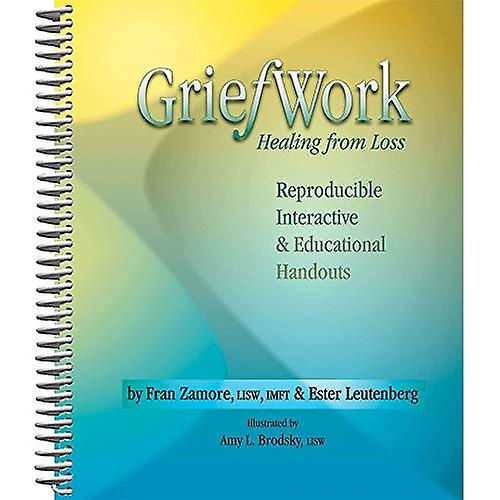 Griefwork Healing from Loss  Reproducibe, Interactive & Educational Handouts