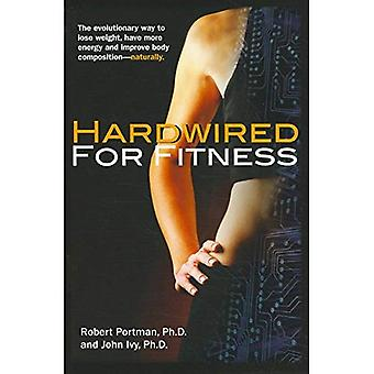 Hardwired For Fitness