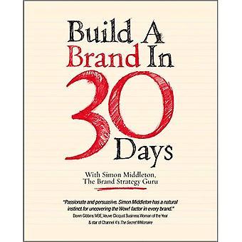 Construire une marque en 30 jours: avec Simon Middleton, le gourou de stratégie de marque