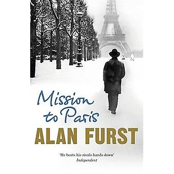 Mission to Paris by Alan Furst - 9780753828984 Book