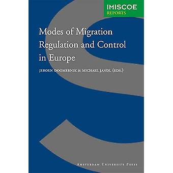 Modes of Migration Regulation and Control in Europe by Doomernik & Jeroen