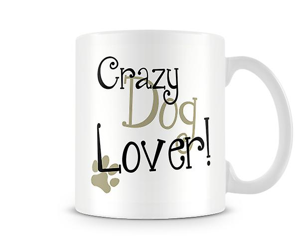 Crazy Dog Lover Mug