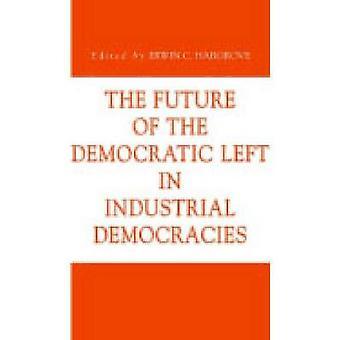 Die Zukunft der demokratischen Linken in industrialisierten Demokratien durch Hargrove & Erwin C.