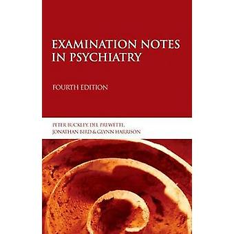 Examination Notes in Psychiatry 4th Edition by Bird & Jonathan