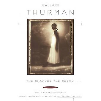 The Blacker the Berry. . . by Thurman & Wallace
