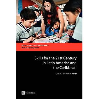 Skills for the 21st Century in Latin America and the Caribbean by Aedo & Cristian