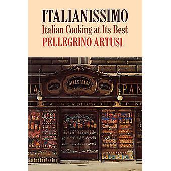 Italianissimo Italian Cooking at Its Best by Artusi & Pellegrino