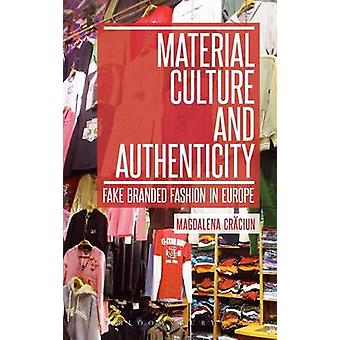 Material Culture and Authenticity by Hine & Christine