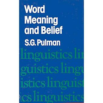 Work Meaning and Belief by Pulman & S. G.