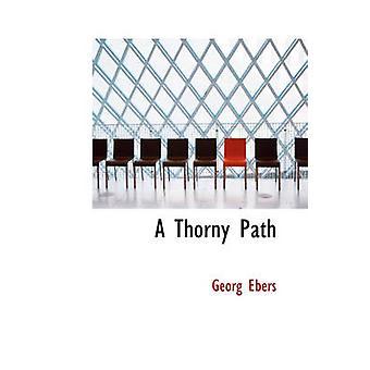 Un chemin épineux par Ebers & Georg