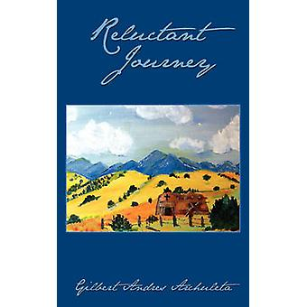 Reluctant Journey by Archuleta & Gilbert Andres