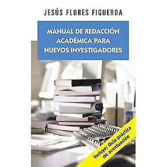 Manuelle de Redaccion Academica Para Nuevos Investigadores von Figueroa & Jesus Flores