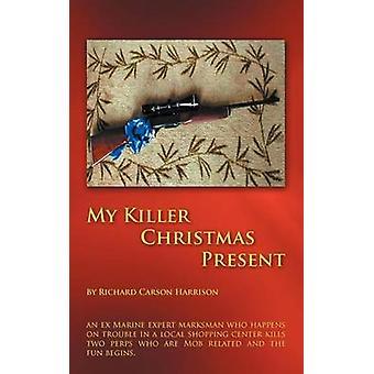 Mein Killer Weihnachtsgeschenk, ein Ex-Marine Expert Schütze, der auf Ärger in einem örtlichen Einkaufszentrum zufällig zwei loten tötet, die Mob Verwandte und von Harrison & Richard Carson