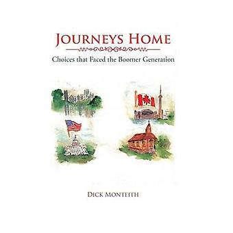 Journeys Home Choices That Faced the Boomer Generation by Monteith & Dick