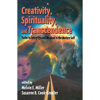 Kreativitet åndelighet og Transcendence baner til integritet og visdom i den eldre selvet av Miller & Melvin E.