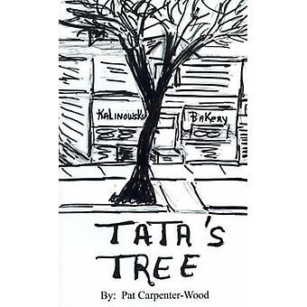 Tatas Tree A Memoir of Life in the Back of the Yards by CarpenterWood & Pat