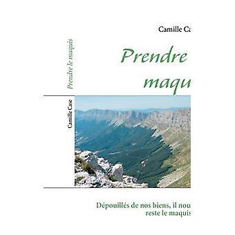 Prendre le maquis by Case & Camille