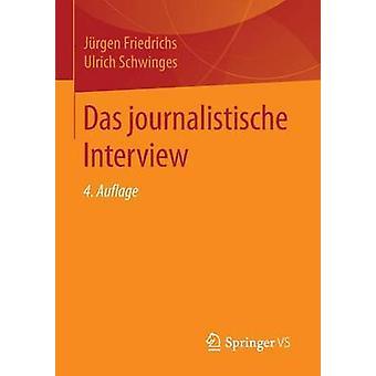 Das journalistische Interview by Friedrichs & Jrgen
