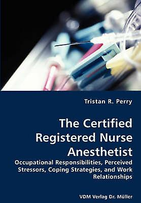 The Certified Registerouge Nurse Anesthetist by Perry & Tristan R.