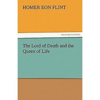 The Lord of Death and the Queen of Life by Flint & Homer Eon