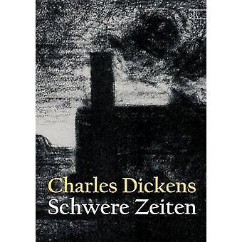 Schwere Zeiten by Dickens & Charles