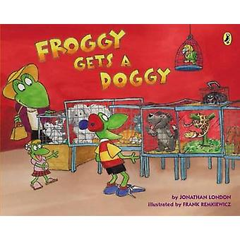 Froggy Gets a Doggy by Jonathan London - Frank Remkiewicz - 978014242