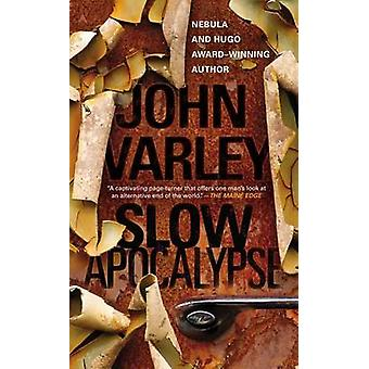 Slow Apocalypse by John Varley - 9780425262139 Book