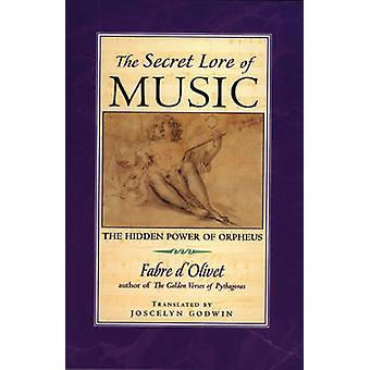 The Secret Lore of Music - The Hidden Power of Orpheus (New edition) b