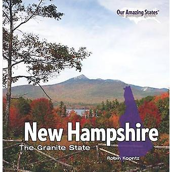 New Hampshire - The Granite State by Robin Michal Koontz - 97814488064