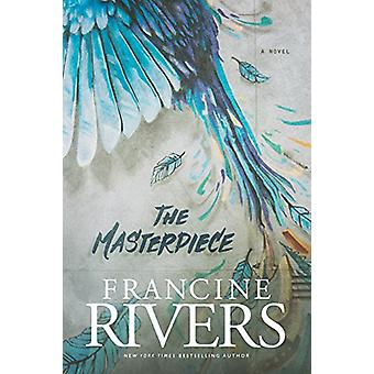The Masterpiece by Francine Rivers - 9781496407900 Book