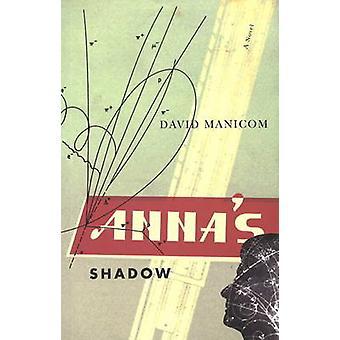 Anna's Shadow - A Novel by David Manicom - 9781550652475 Book