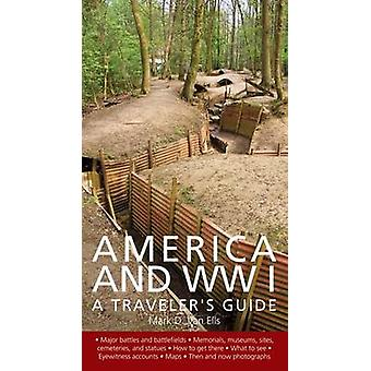 America and World War I - A Traveler's Guide by Mark D Van Ells - 9781