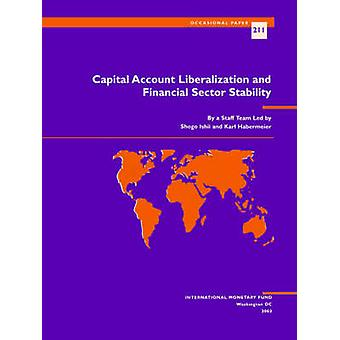 Capital Account Liberalization and Financial Sector Stability by Shog
