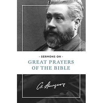 Sermons on Great Prayers of the Bible by Charles Haddon Spurgeon - 97